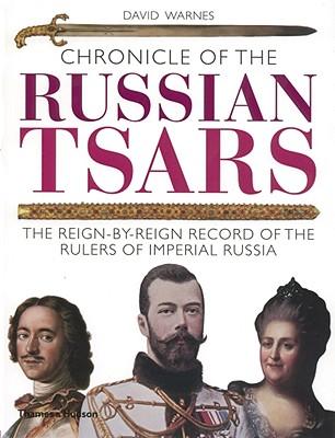 Chronicle of the Russian Tsars By Warnes, David