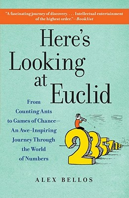Here's Looking at Euclid By Bellos, Alex